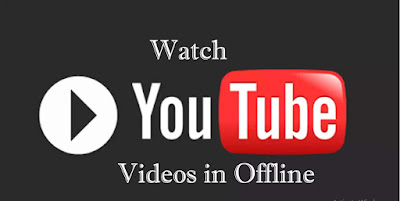 how to watch youtube videos in offline