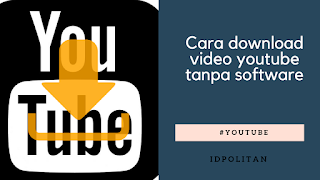 Cara download video youtube cepat dan tanpa software