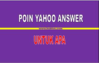 Poin di Yahoo Answer untuk apa ?