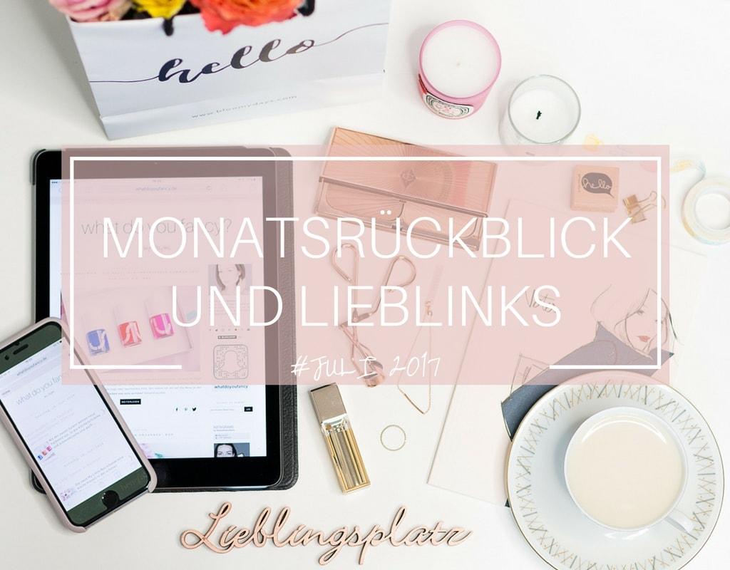 whatdoyoufancy Monatsrückblick Juli 2017 Cover
