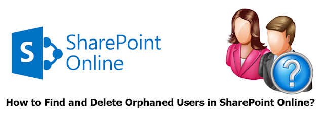 find and delete orphaned users in sharepoint online