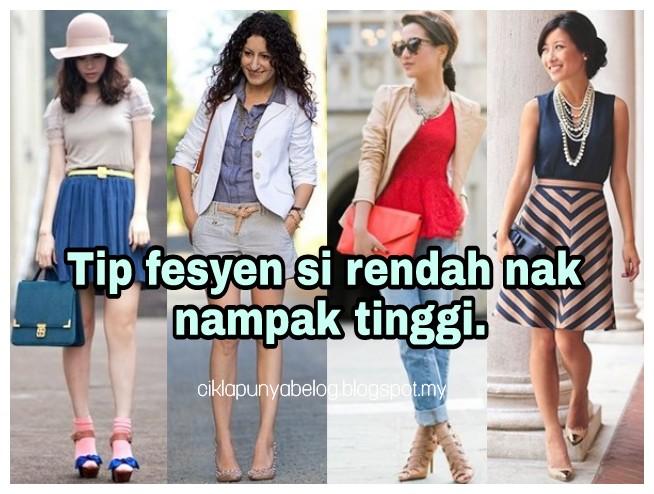 Tip fesyen si rendah nak nampak tinggi.
