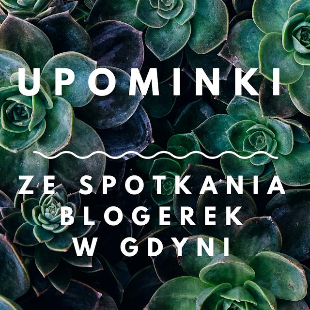 Upominki ze Spotkania Blogerek w Gdyni
