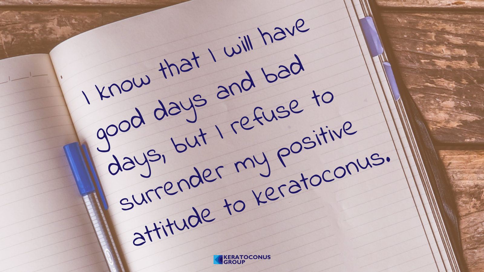 I know that I will have good days and bad days, but I refuse to surrender my positive attitude to keratoconus.