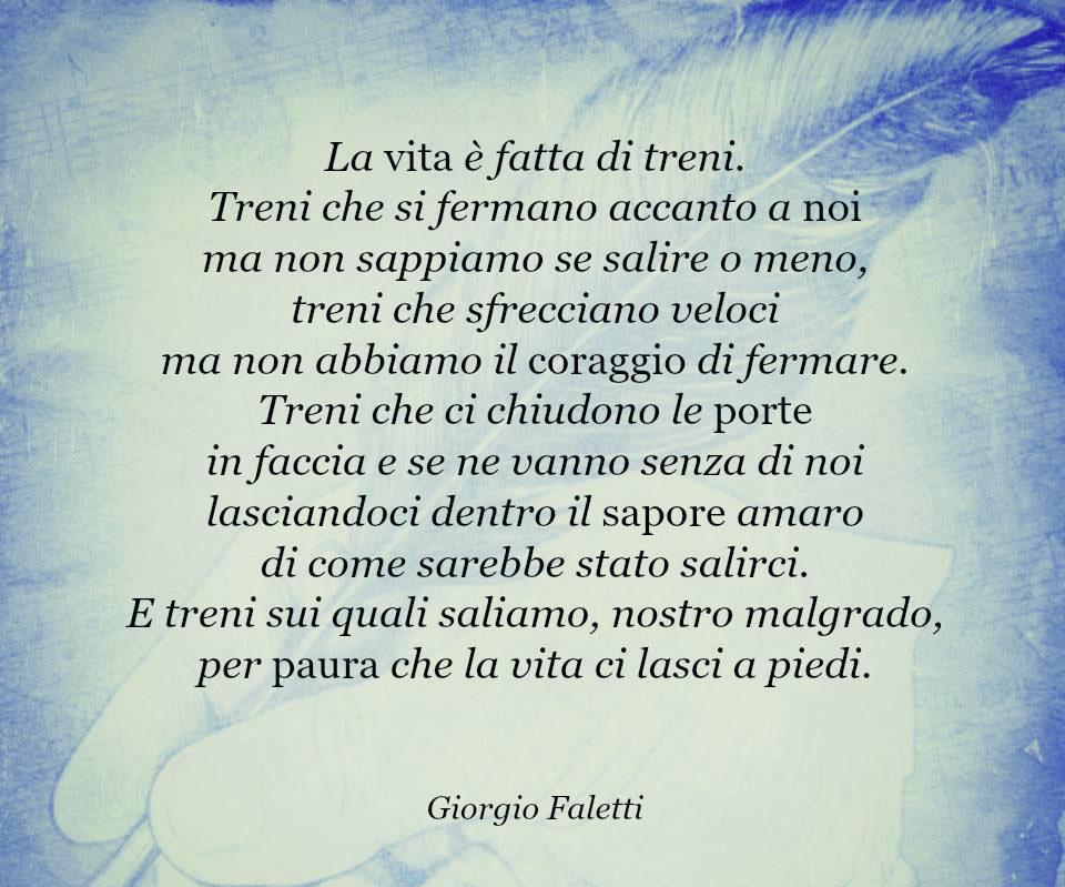 Aforismi La Vita è Fatta Di Treni Giorgio Faletti