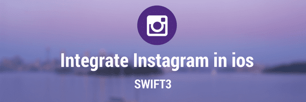 Integrate Instagram in ios swift3