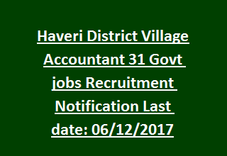 Haveri District Village Accountant 31 Govt jobs Recruitment Notification