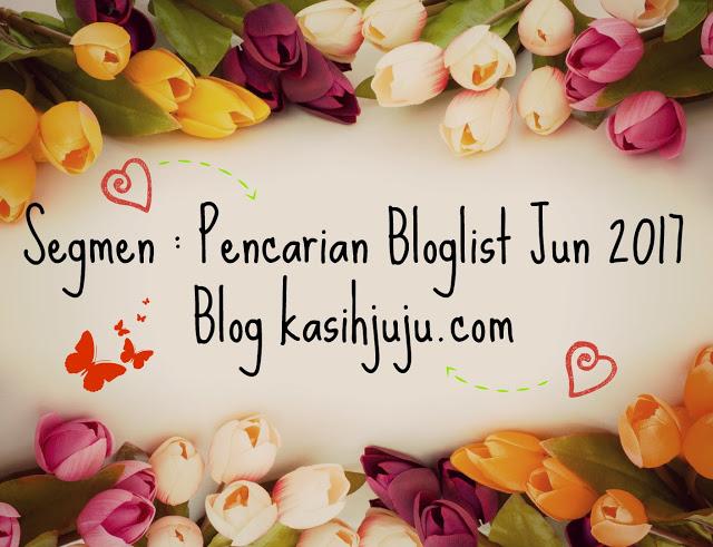 http://www.kasihjuju.com/2017/05/segmen-pencarian-bloglist-jun-2017-blog.html
