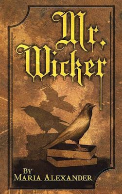 Interview with Maria Alexander, author of Mr. Wicker - September 19, 2014