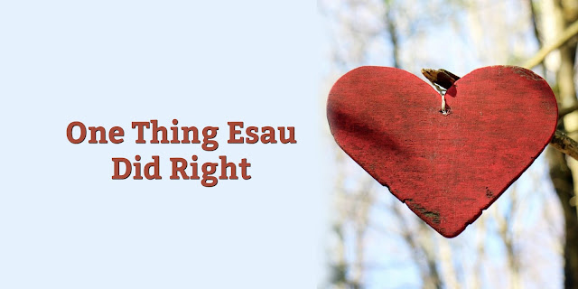 One Things Esau Did Right