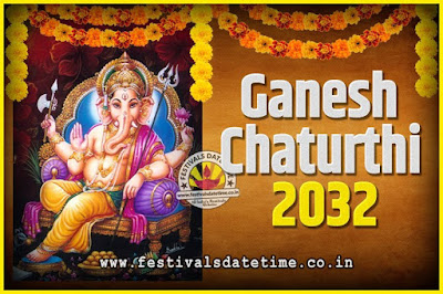 2032 Ganesh Chaturthi Pooja Date and Time, 2032 Ganesh Chaturthi Calendar
