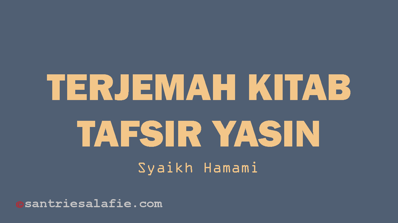 Terjemah Kitab Tafsir Yasin Syaikh Hamami by Santrie Salafie