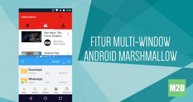 Fitur Multi-Window pada Android 6.0 Marshmallow