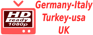 UK BBC USA Turkey ATV Premium Italy Germany