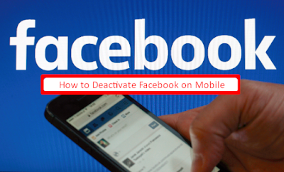 Steps On How to Deactivate Facebook Account via Mobile Fast