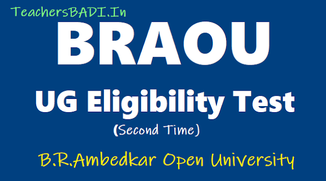 braou ug second time eligibility test 2018,degree ug ba,bcom,bsc admissions,braou et 2018,how to apply,braou online applications,exam date last date,www.braouonline.in