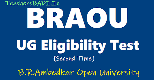 BRAOU UG Eligibility Test 2018 Second Time Entrance Exam Date, Apply Online