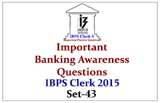 Race IBPS Clerk 2015- Important Banking Awareness Questions Set-43