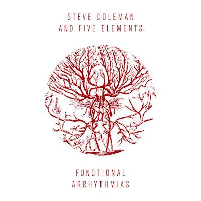 Steve Coleman And Five Elements, Functional Arrhythmias