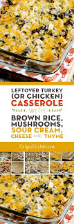 Leftover Turkey (or Chicken) Casserole with Brown Rice, Mushrooms, Sour Cream, Cheese, and Thyme found on KalynsKitchen.com