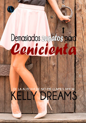 LIBRO - Demasiados zapatos para Cenicienta Kelly Dreams (1 Diciembre 2016) NOVELA ROMANTICA Edición Digital Ebook Kindle Comprar en Amazon España