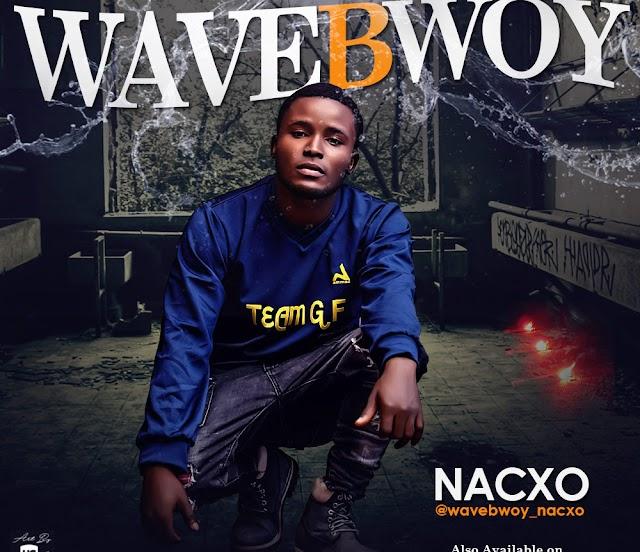Mp3: Nacxo – WaveBwoy (Prod. Joe9ice)