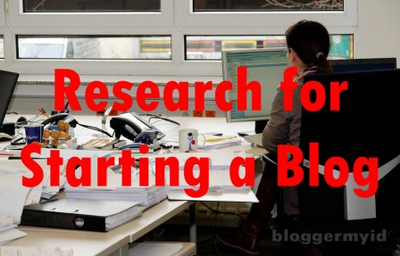MELAKUKAN PENELITIAN SEBELUM MEMULAI SEBUAH BLOG  Untuk memulai sebuah blog baik untuk melakukan penelitian yang luas dan menjadi jelas tentang apa yang ingin Anda lakukan dan bagaimana Anda akan melakukannya. Tujuan utama dari penelitian Anda harus: Untuk memiliki pemahaman yang jelas dari blogging Untuk mempelajari cara untuk mencapai keberhasilan dalam blogging Untuk mengetahui apa tren terbaru dari blogging Ayo kita lihat pada setiap titik dengan detail yang sedikit  UNTUK MEMILIKI PEMAHAMAN YANG JELAS DARI BLOGGING  Anda tidak perlu menjadi sarjana blogging. hanya pengetahuan  APAKAH BLOGGING?  Ini yang saya bahas di postingan saya sebelumnya.  APA TANTANGAN UTAMA DALAM BLOGGING?  Tantangan utama blogging adalah: Meletakkan dasar teknis yang berarti memilih niche, membeli hosting dan domain, membeli template blog Anda. Ini saya akan memberitahu Anda dalam posting berikutnya. Kemudian membangun blog. Setelah itu Anda harus menampilkan isi Optimisasi mesin pencari Promosi isi di media sosial Segera setelah Anda menarik lalu lintas besar di blog Anda, Anda harus menjual produk dan menampilkan iklan di blog Anda untuk mendapatkan uang.  APAKAH MANFAAT UTAMA DARI BLOGGING?  Dengan blogging Anda belajar; Membuat sebuah blog di WordPress atau Blogger, keduanya merupakan platform paling populer untuk blogging Menulis konten secara online Optimisasi mesin pencari Sosial media optimasi Mendapatkan uang dengan blog Anda dengan menjual produk dan menampilkan iklan  CARA UNTUK MELAKUKAN BLOGGING?  Untuk tujuan ini, Anda perlu untuk melakukan blogging pada dasar do-it-yourself atau Anda bergabung dengan program pelatihan untuk belajar blogging.  Tapi di sini, di blog ini Anda akan mendapatkan solusi lengkap dari cara untuk melakukan blogging jika Anda membaca beberapa posting terkait lainnya. Tidak membaca hanya dalam satu postingan-lalu pergi, tetapi membaca satu atau dua posting perhari untuk belajar blogging sepenuhnya.