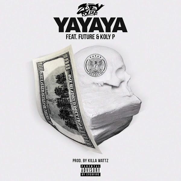 Zoey Dollaz - Yayaya (feat. Future & Koly P) - Single Cover