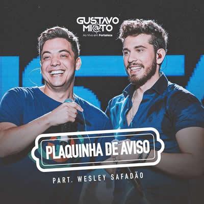 Gustavo Mioto e Wesley Safadão - Plaquinha de Aviso