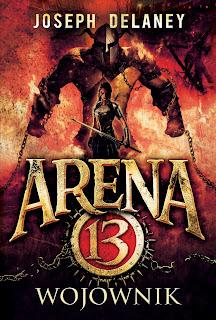Arena 13. Wojownik - Joseph Delaney