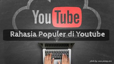rahasia menaikkan popularitas di youtube