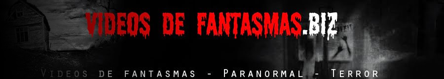 VideosdeFantasmas.Biz » Videos y fotos de fantasmas.