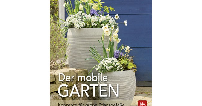 gartenblick gartenfotografie der mobile garten konzept f r gro e pflanzgef e. Black Bedroom Furniture Sets. Home Design Ideas