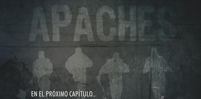Avance e información del capitulo 4 de la serie Apaches