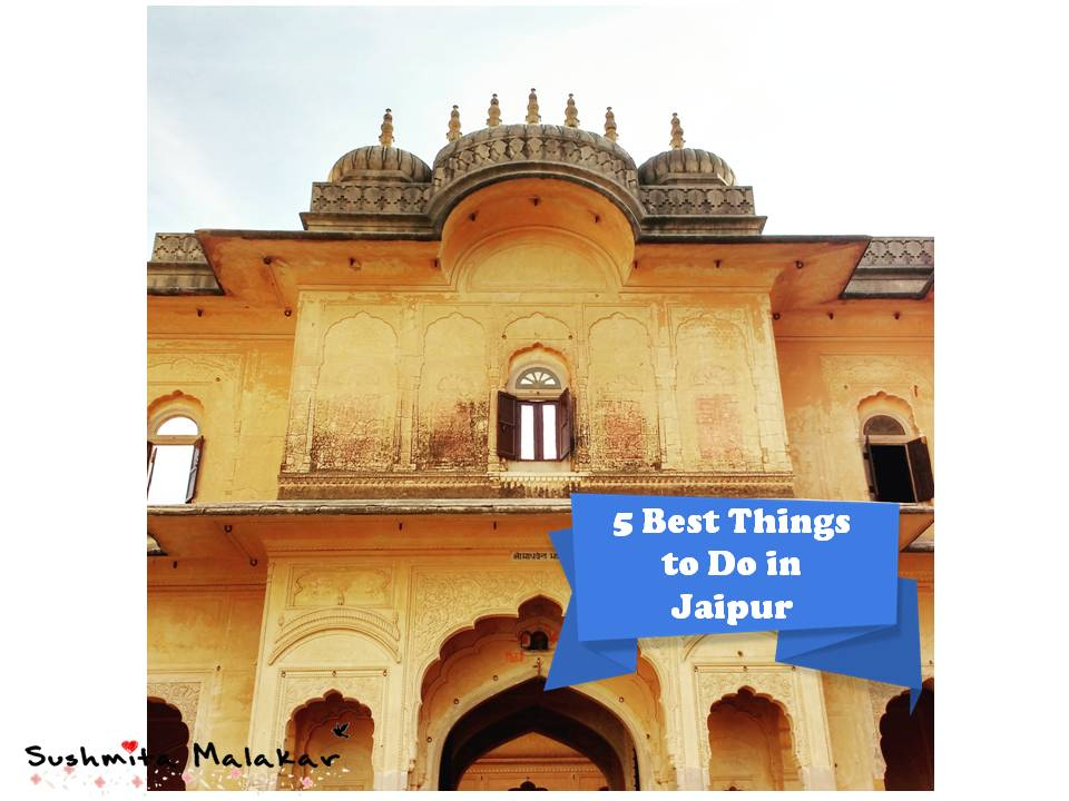 5 Best Things to Do in Jaipur.