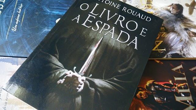 [RESENHA #479] O LIVRO E A ESPADA - ANTOINE ROUAUD