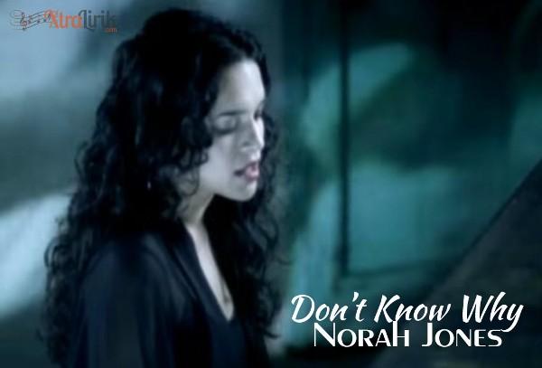Arti Lirik Don't Know Why Norah Jones Terjemahan