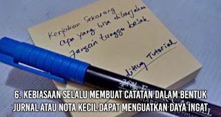Kebiasaan Selalu membuat catatan dalam bentuk jurnal atau nota kecil Dapat Menguatkan Daya Ingat