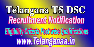 Telangana TS DSC TSDSC Recruitment Notification 2016 Eligibility Criteria Post wise Qualifications