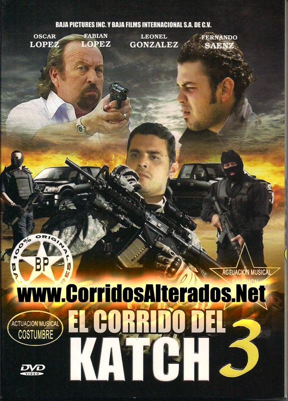 El Corrido Del Katch 3 La Pelicula 2012