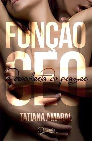 [Resenha] Função CEO - A Descoberta do Prazer - Tatiana Amaral