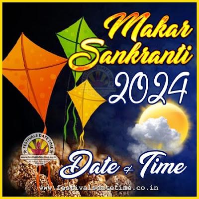 2024 Makar Sankranti Date & Time in India, 2024 मकर संक्रांति तारीख व समय