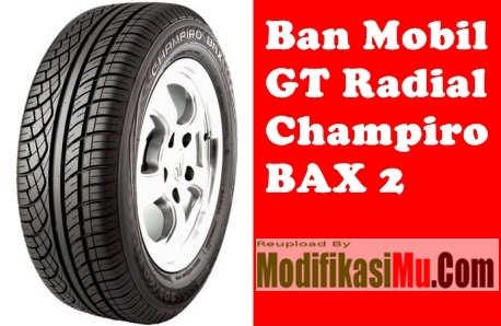 Ban GT Radial Tipe Champiro BAX 2 - Daftar Harga Ban GT Radial Champiro Classiro dan Savero Berbagai Ukuran Ring Pelek Mobil