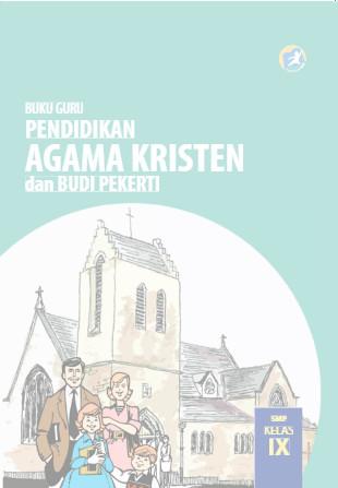 Download Buku Guru Kurikulum 2013 SMP MTs Kelas 9 Mata Pelajaran Pendidikan Agama Kristen dan Budi Pekerti