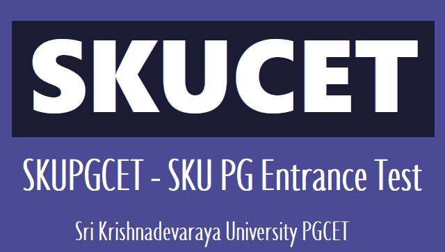 sku cet 2018,sku pgcet 2018,sku pg entrance test 2018,eligibility,how to apply,online application,hall tickets,results,last date,exam date