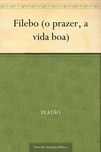 Filebo (o prazer, a vida boa) - Platão