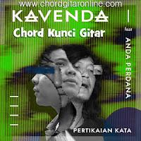 Chord Kunci Gitar Kavenda Pertikaian Kata feat Anda Perdana Lirik Lagu