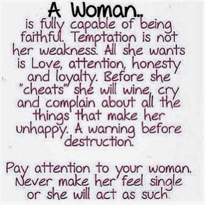 A Woman Is Fully Capable Of Being Faithful Temptation Is Not Her Weakness All She Wants Is Love Quotes