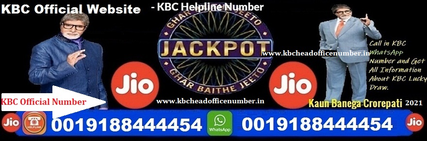 KBC Head OFFICE WHATSAPP NUMBER MUMBAI 0019188444454