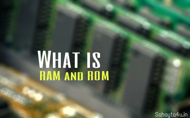 What is RAM and ROM (Fully Explained).